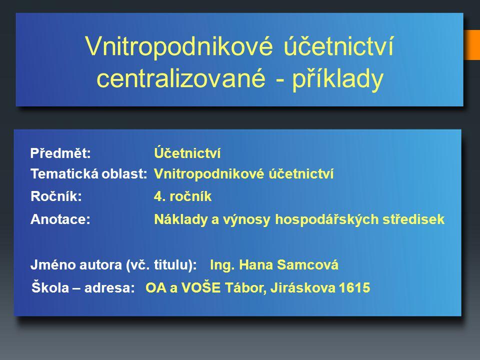 Vnitropodnikové účetnictví centralizované - příklady Jméno autora (vč.