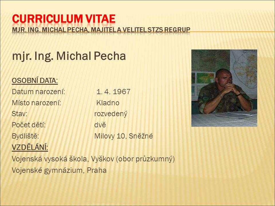 mjr. Ing. Michal Pecha OSOBNÍ DATA: Datum narození: 1.