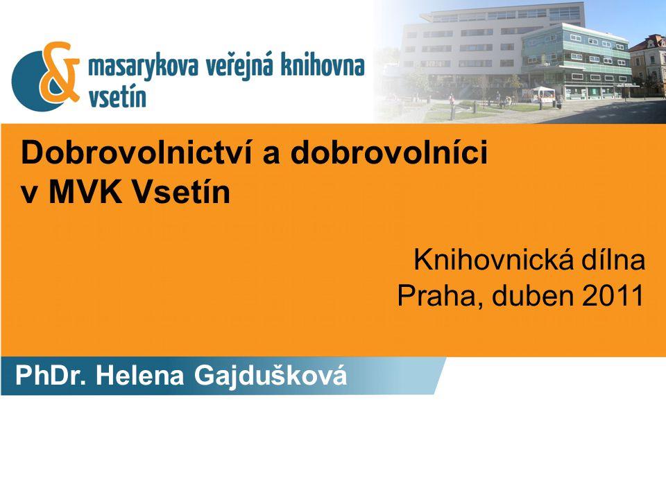 Dobrovolnictví a dobrovolníci v MVK Vsetín PhDr.