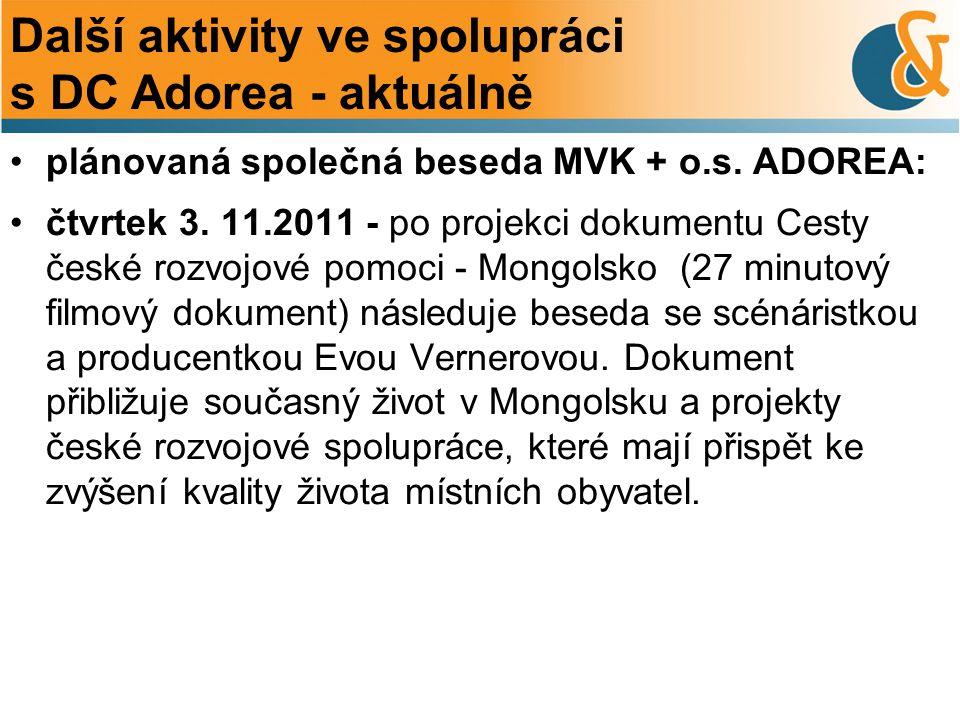 Další aktivity ve spolupráci s DC Adorea - aktuálně plánovaná společná beseda MVK + o.s.
