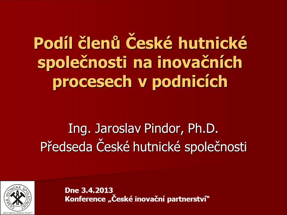 Podíl členů České hutnické společnosti na inovačních procesech v podnicích Ing.