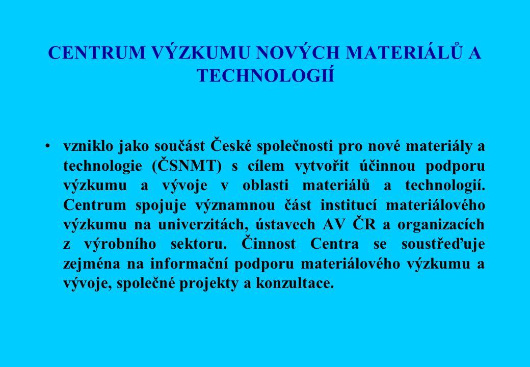 CENTRUM VÝZKUMU NOVÝCH MATERIÁLŮ A TECHNOLOGIÍ vzniklo jako součást České společnosti pro nové materiály a technologie (ČSNMT) s cílem vytvořit účinnou podporu výzkumu a vývoje v oblasti materiálů a technologií.