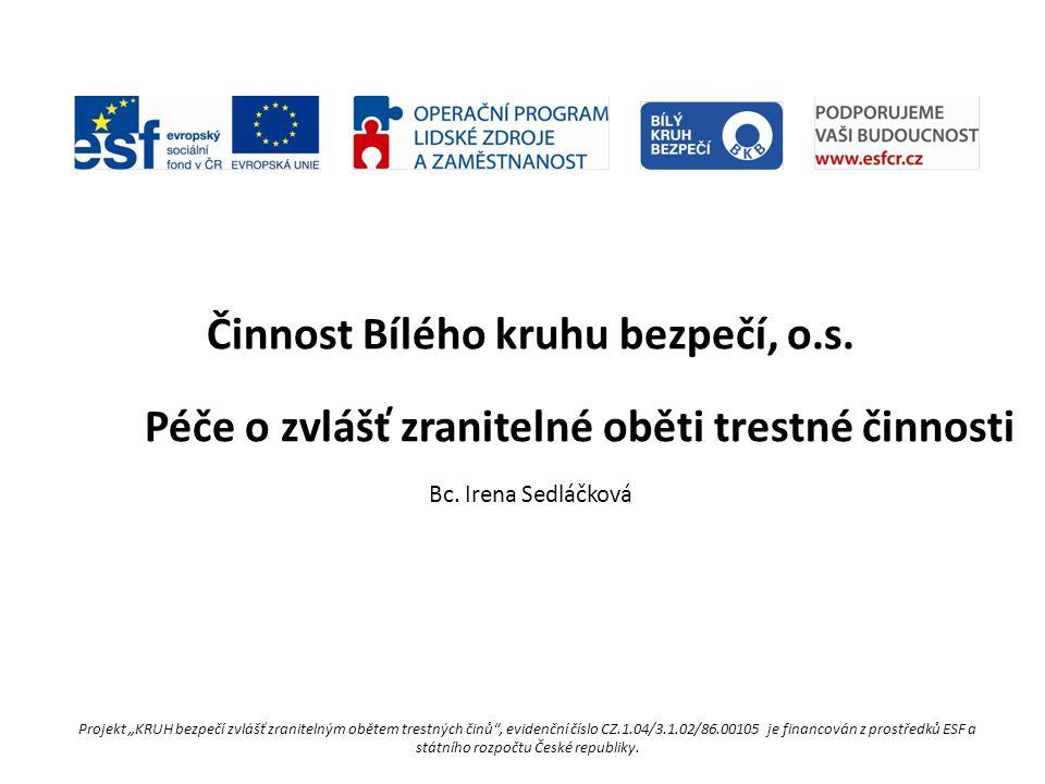 Bílý kruh bezpečí, o.s.- Působnost v celé ČR od r.