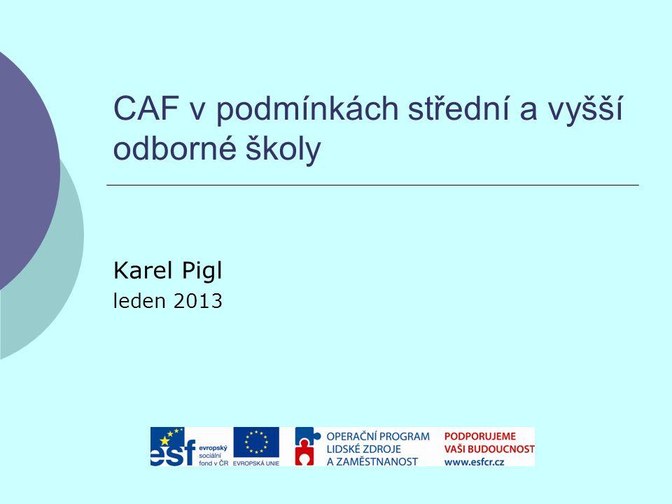 CAF v podmínkách střední a vyšší odborné školy Karel Pigl leden 2013