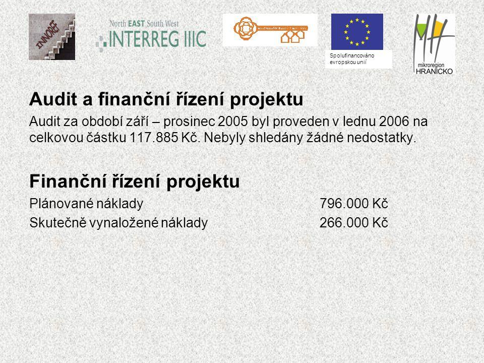 Audit a finanční řízení projektu Audit za období září – prosinec 2005 byl proveden v lednu 2006 na celkovou částku 117.885 Kč. Nebyly shledány žádné n