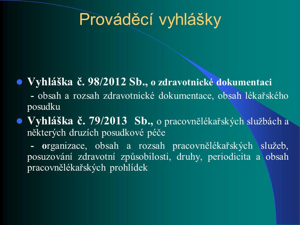 Lékařské prohlídky Vstupní prohlídky - hradí osoba ucházející se o zaměstnání - § 32 zákona č.