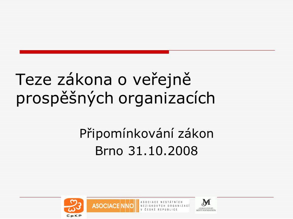 Teze zákona o veřejně prospěšných organizacích Připomínkování zákon Brno 31.10.2008