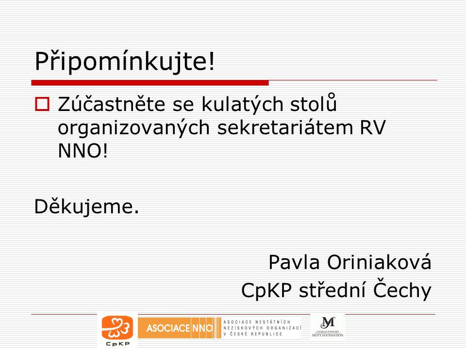 Připomínkujte. Zúčastněte se kulatých stolů organizovaných sekretariátem RV NNO.