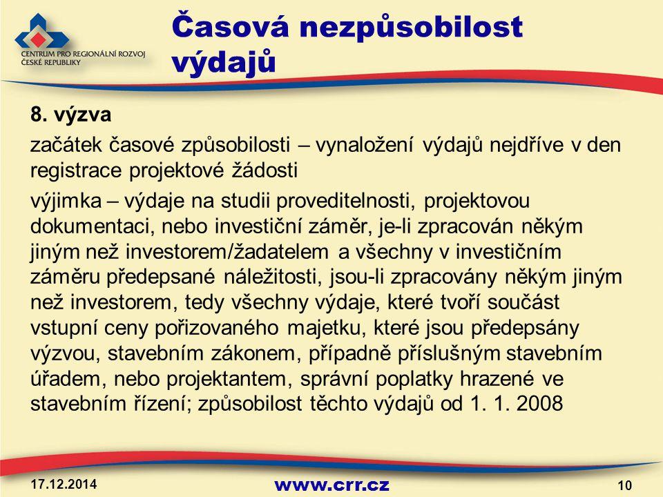 www.crr.cz Časová nezpůsobilost výdajů 8. výzva začátek časové způsobilosti – vynaložení výdajů nejdříve v den registrace projektové žádosti výjimka –
