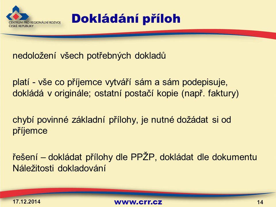 www.crr.cz Dokládání příloh nedoložení všech potřebných dokladů platí - vše co příjemce vytváří sám a sám podepisuje, dokládá v originále; ostatní pos