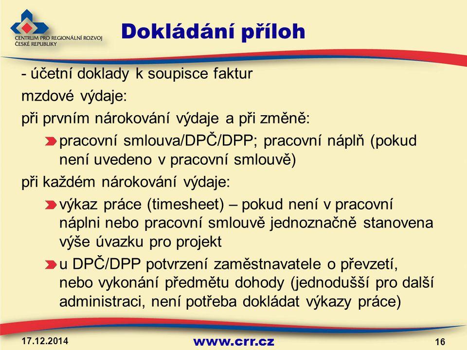 www.crr.cz Dokládání příloh - účetní doklady k soupisce faktur mzdové výdaje: při prvním nárokování výdaje a při změně: pracovní smlouva/DPČ/DPP; prac