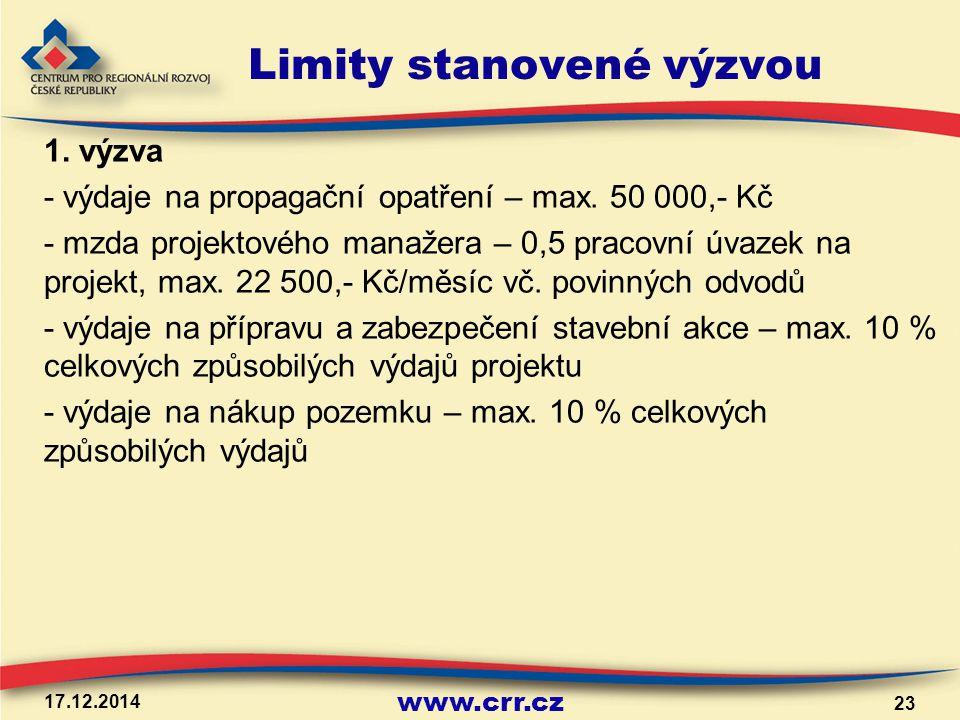 www.crr.cz Limity stanovené výzvou 1. výzva - výdaje na propagační opatření – max. 50 000,- Kč - mzda projektového manažera – 0,5 pracovní úvazek na p