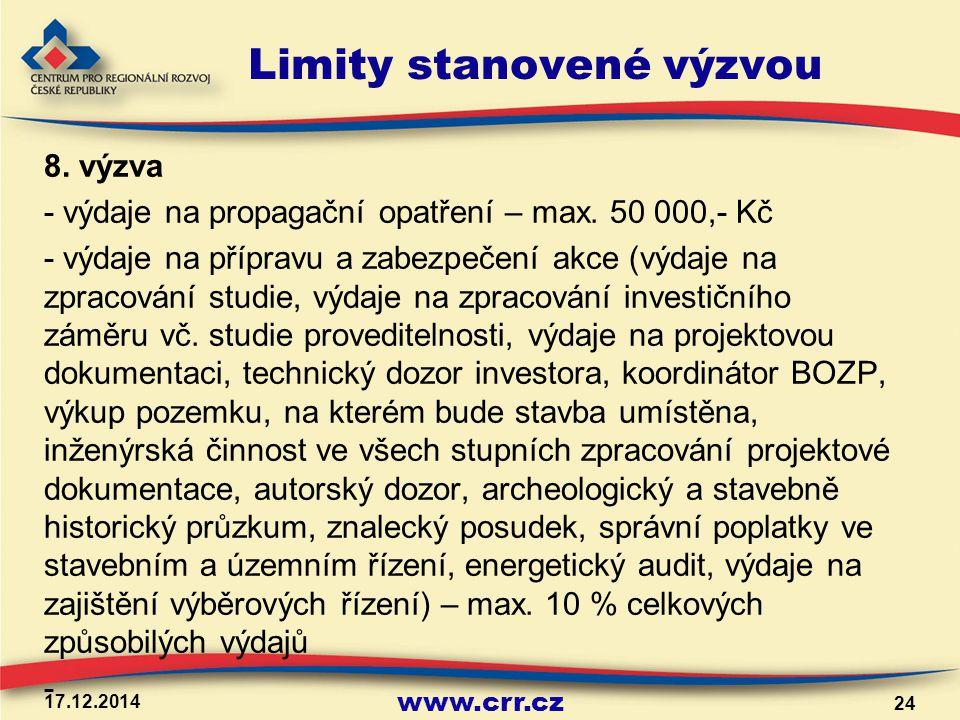 www.crr.cz Limity stanovené výzvou 8. výzva - výdaje na propagační opatření – max. 50 000,- Kč - výdaje na přípravu a zabezpečení akce (výdaje na zpra