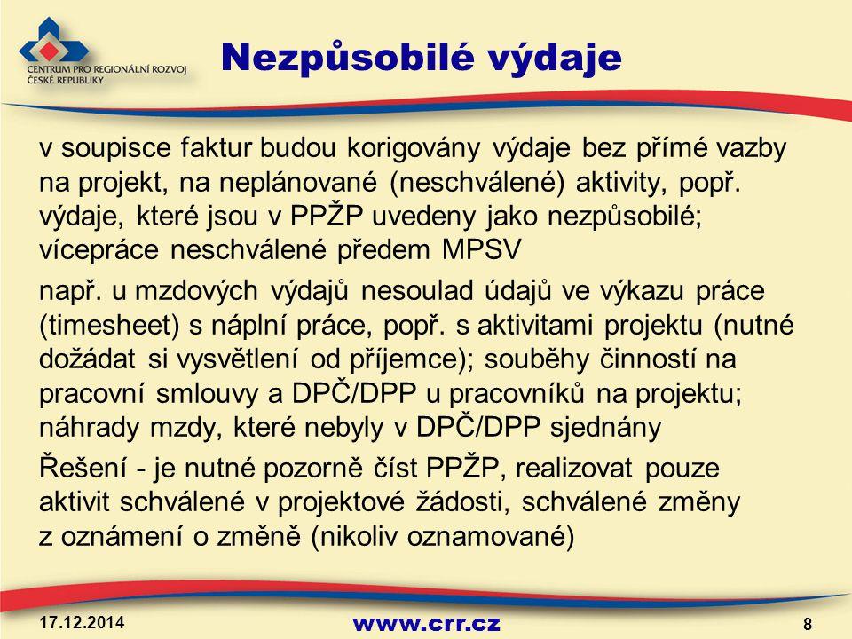 www.crr.cz Nezpůsobilé výdaje v soupisce faktur budou korigovány výdaje bez přímé vazby na projekt, na neplánované (neschválené) aktivity, popř. výdaj