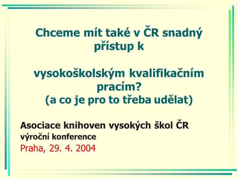 Chceme mít také v ČR snadný přístup k vysokoškolským kvalifikačním pracím.