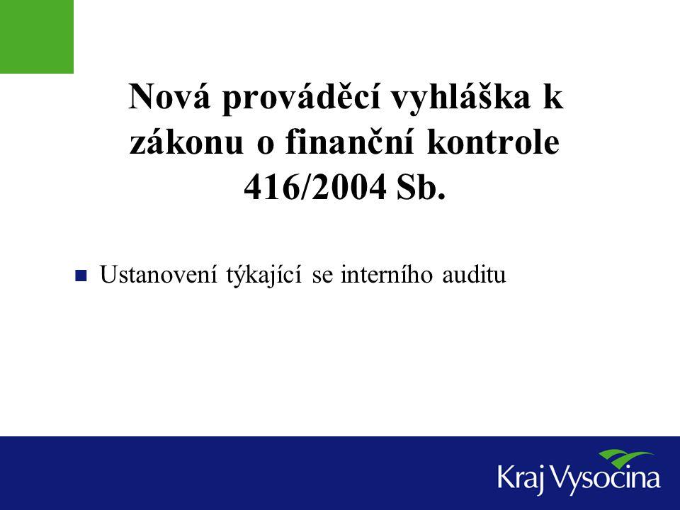 Nová prováděcí vyhláška k zákonu o finanční kontrole 416/2004 Sb. Ustanovení týkající se interního auditu