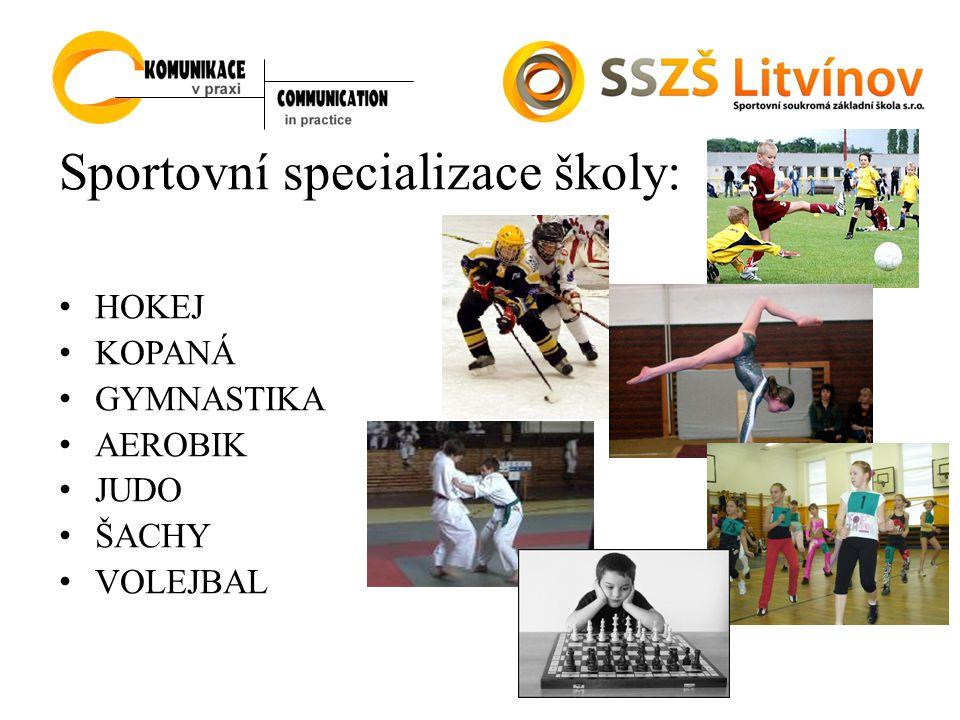 Sportovní specializace školy: H OKEJ K OPANÁ G YMNASTIKA A EROBIK J UDO Š ACHY V OLEJBAL