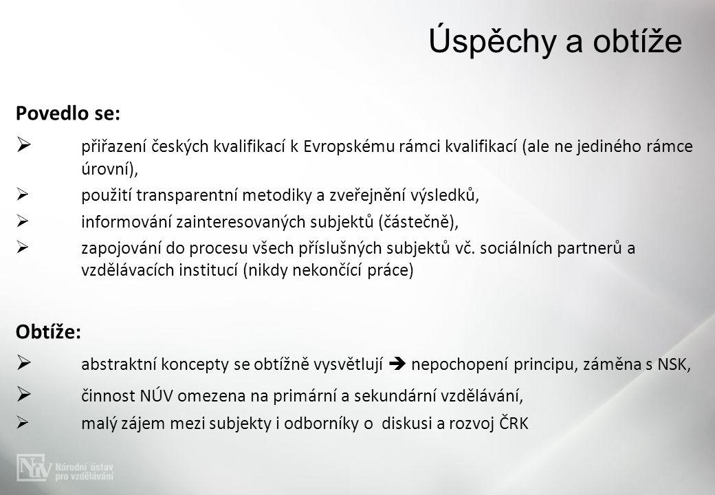 Povedlo se:  přiřazení českých kvalifikací k Evropskému rámci kvalifikací (ale ne jediného rámce úrovní),  použití transparentní metodiky a zveřejně
