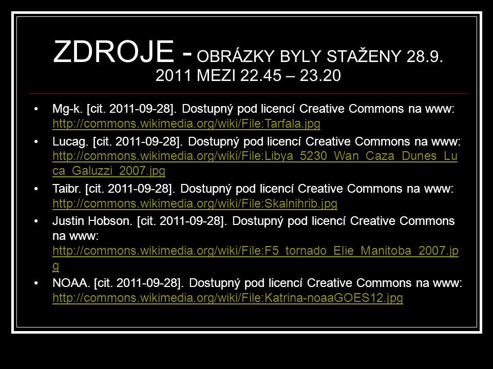 ZDROJE - OBRÁZKY BYLY STAŽENY 28.9. 2011 MEZI 22.45 – 23.20 Mg-k. [cit. 2011-09-28]. Dostupný pod licencí Creative Commons na www: http://commons.wiki