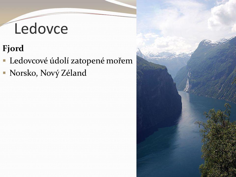 Ledovce Fjord  Ledovcové údolí zatopené mořem  Norsko, Nový Zéland