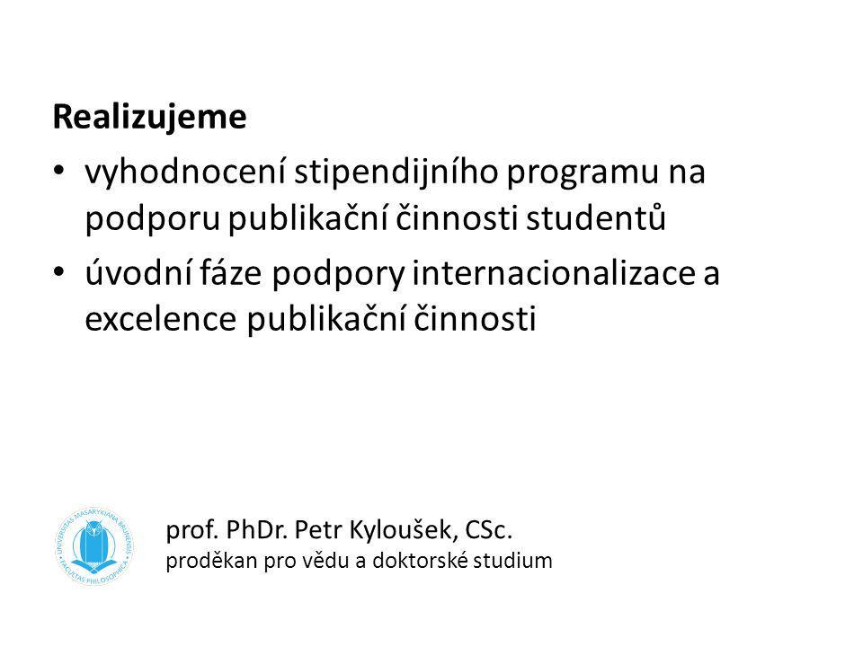 Realizujeme vyhodnocení stipendijního programu na podporu publikační činnosti studentů úvodní fáze podpory internacionalizace a excelence publikační č