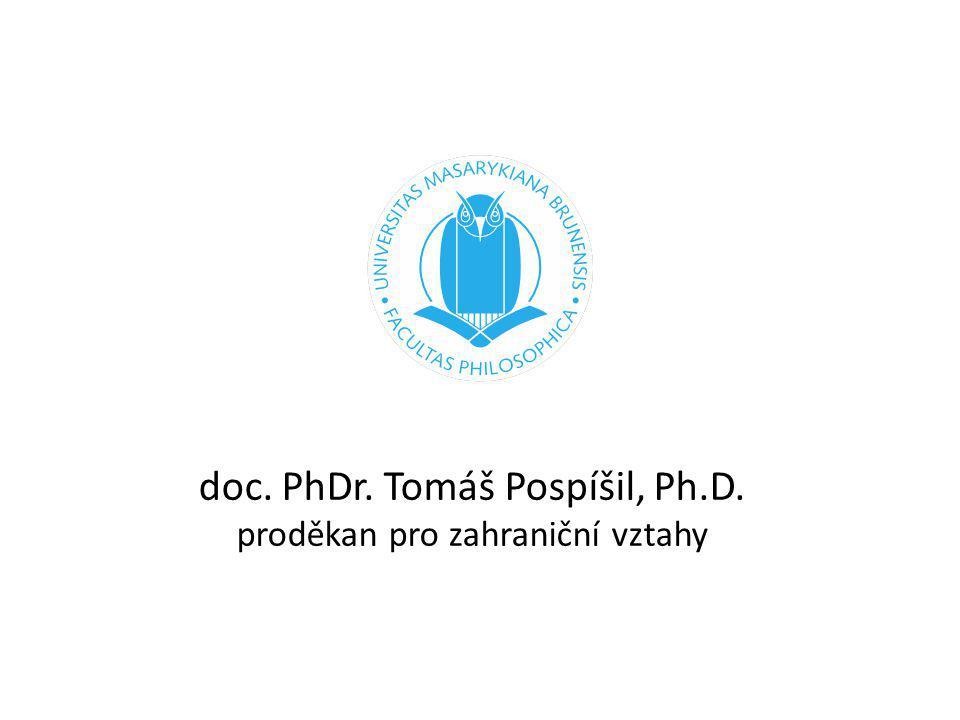 doc. PhDr. Tomáš Pospíšil, Ph.D. proděkan pro zahraniční vztahy