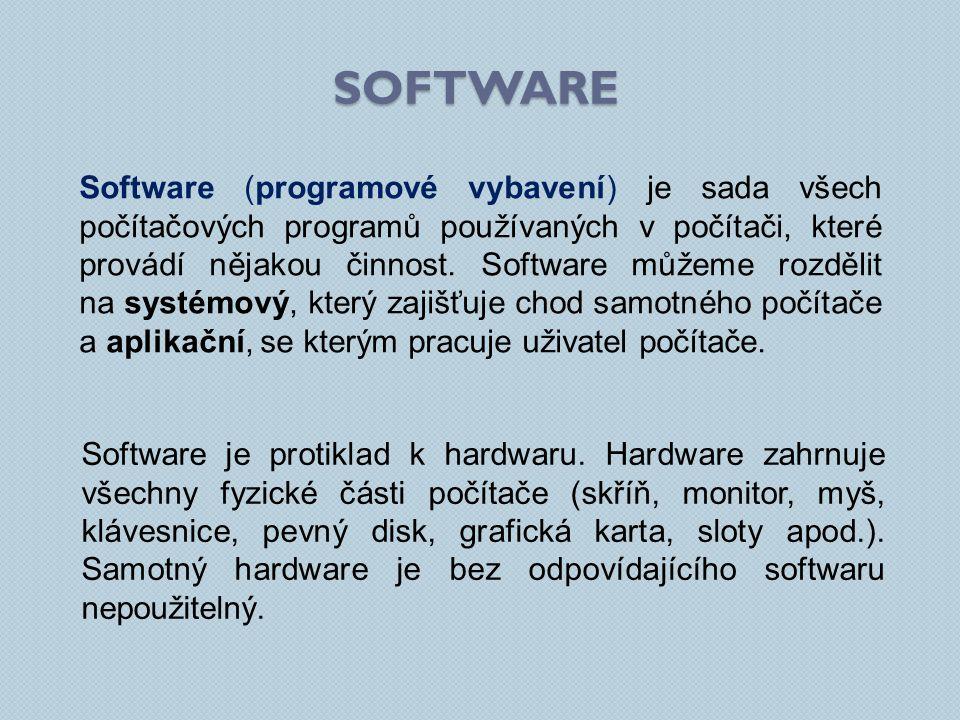 ROZDĚLENÍ SOFTWARU SystémovýAplikační umožňuje efektivní používání počítače umožňuje uživateli vykonávat nějakou činnost Speciální programové vybavení, které umožňuje uživateli pracovat s počítačem, ovládat ho, spouštět aplikace apod.