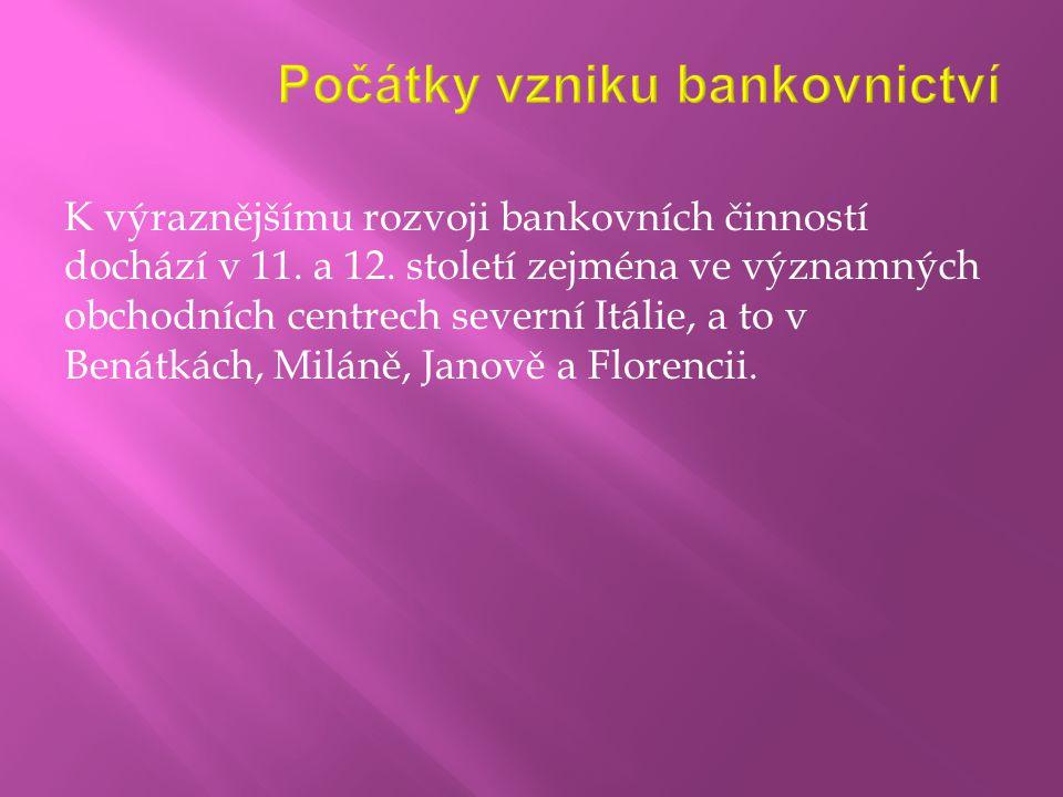 Počátky vývoje bankovnictví na našem území  Vznik prvních českých peněz se datuje do 2.