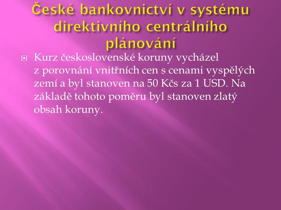  Kurz československé koruny vycházel z porovnání vnitřních cen s cenami vyspělých zemí a byl stanoven na 50 Kčs za 1 USD. Na základě tohoto poměru by