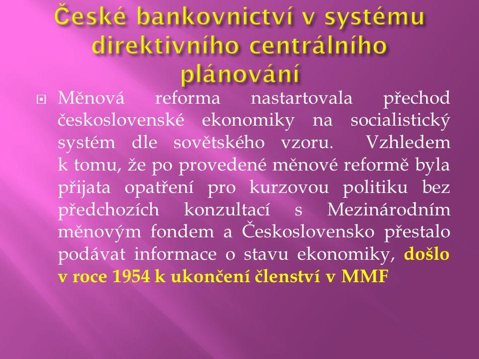  Měnová reforma nastartovala přechod československé ekonomiky na socialistický systém dle sovětského vzoru. Vzhledem k tomu, že po provedené měnové r