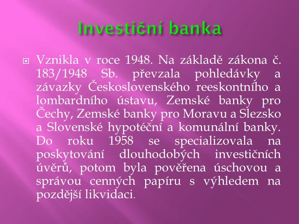  Vznikla v roce 1948. Na základě zákona č. 183/1948 Sb. převzala pohledávky a závazky Československého reeskontního a lombardního ústavu, Zemské bank