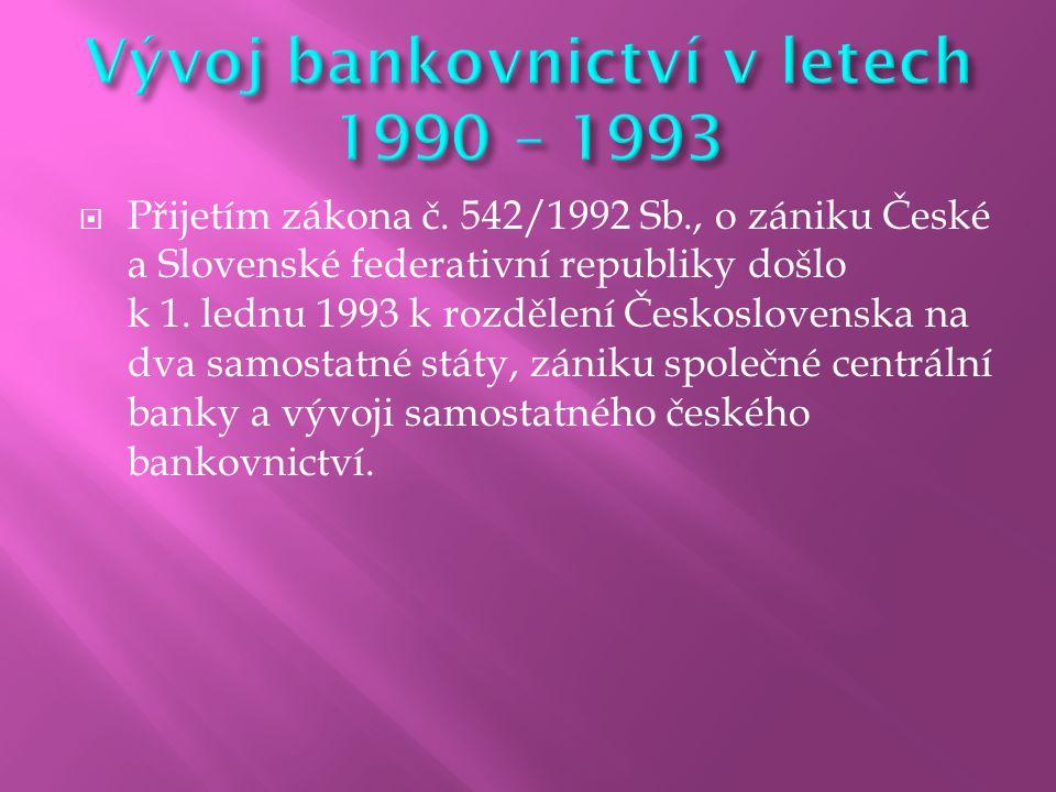  Přijetím zákona č. 542/1992 Sb., o zániku České a Slovenské federativní republiky došlo k 1. lednu 1993 k rozdělení Československa na dva samostatné