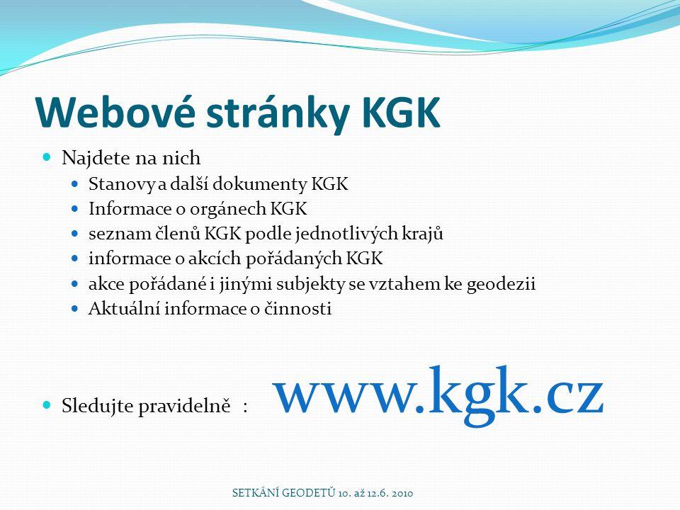 Celoživotní vzdělávání (CPD) Na webových stránkách KGK je umístěna přihláška k účasti na CPD Zájemce o účast přihlášku vyplní a odešle na sekretariát KGK, kde bude potvrzeno její převzetí Každý účastník CPD bude mít svůj vlastní osobní evidenční list, ve kterém si povede záznamy o své účasti na CPD Sekretariát KGK vede pro každého účastníka CPD příslušnou evidenci Tento seznam bude vyvěšen na webových stránkách KGK tak, aby byl k nahlédnutí pro veřejnost Obdobným způsobem budou v seznamu u kolektivních členů (geodetických firem) uvedeni ti jeho pracovníci, kteří plní požadavky CPD.
