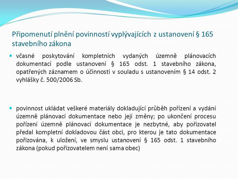 Připomenutí plnění povinností vyplývajících z ustanovení § 165 stavebního zákona včasné poskytování kompletních vydaných územně plánovacích dokumentac