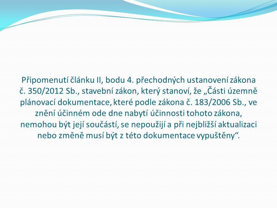 Připomenutí článku II, bodu 4. přechodných ustanovení zákona č.