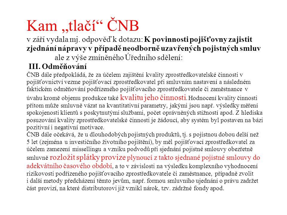 """Kam """"tlačí"""" ČNB v září vydala mj. odpověď k dotazu: K povinnosti pojišťovny zajistit zjednání nápravy v případě neodborně uzavřených pojistných smluv"""