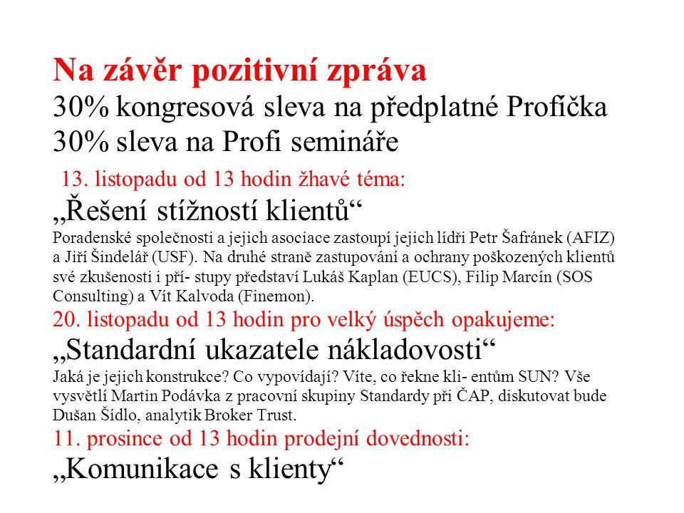 """Na závěr pozitivní zpráva 30% kongresová sleva na předplatné Profíčka 30% sleva na Profi semináře 13. listopadu od 13 hodin žhavé téma: """"Řešení stížno"""