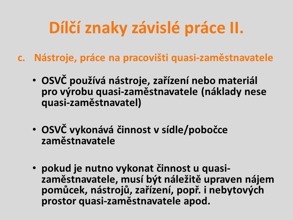 Dílčí znaky závislé práce III.