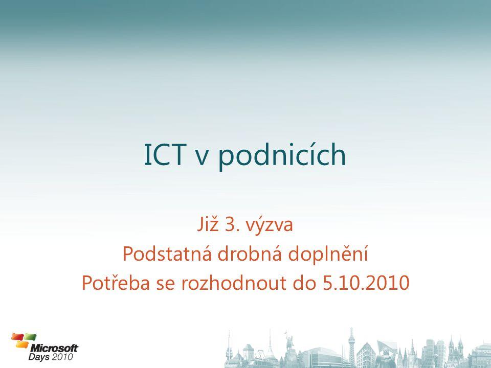 ICT v podnicích Již 3. výzva Podstatná drobná doplnění Potřeba se rozhodnout do 5.10.2010
