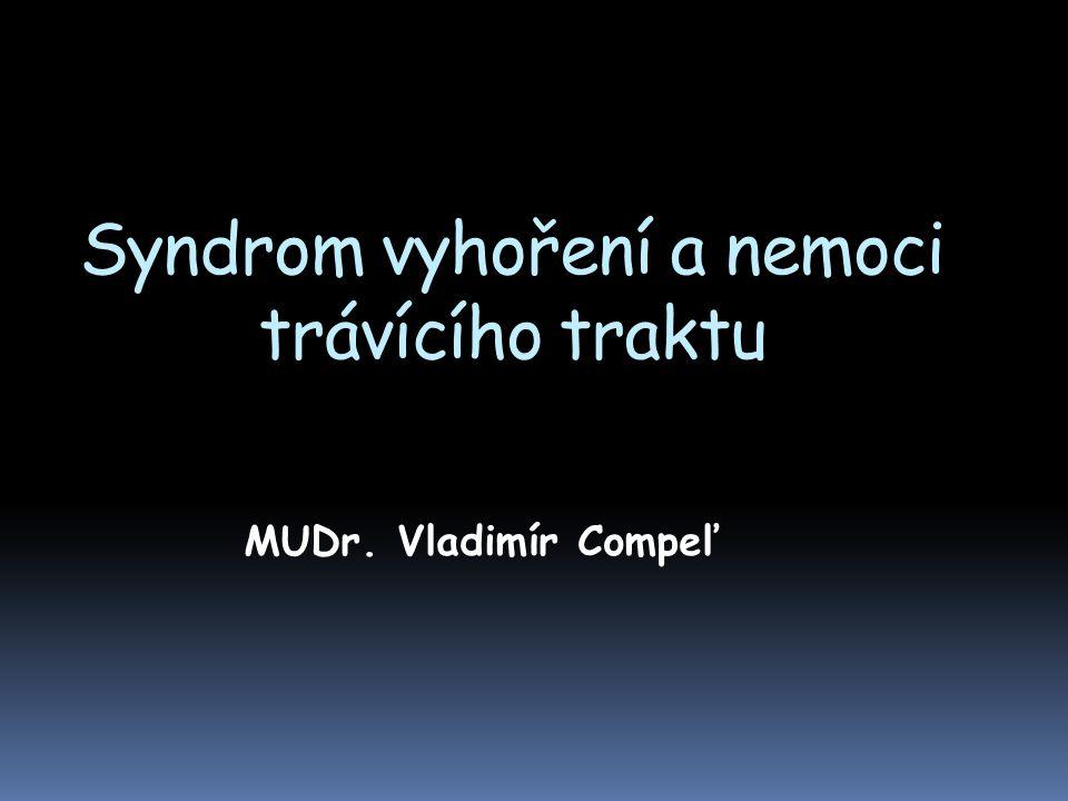 Syndrom vyhoření a nemoci trávícího traktu MUDr. Vladimír Compeľ