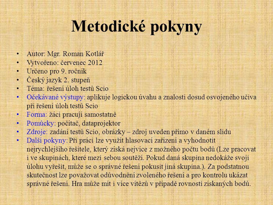 Metodické pokyny Autor: Mgr. Roman Kotlář Vytvořeno: červenec 2012 Určeno pro 9.