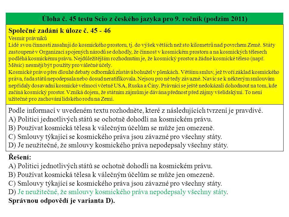 Úloha č. 45 testu Scio z českého jazyka pro 9. ročník (podzim 2011) Společné zadání k úloze č.