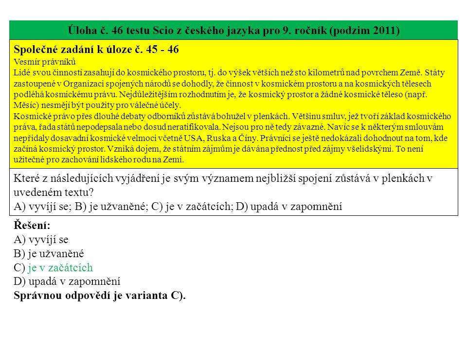 Úloha č. 46 testu Scio z českého jazyka pro 9. ročník (podzim 2011) Společné zadání k úloze č.