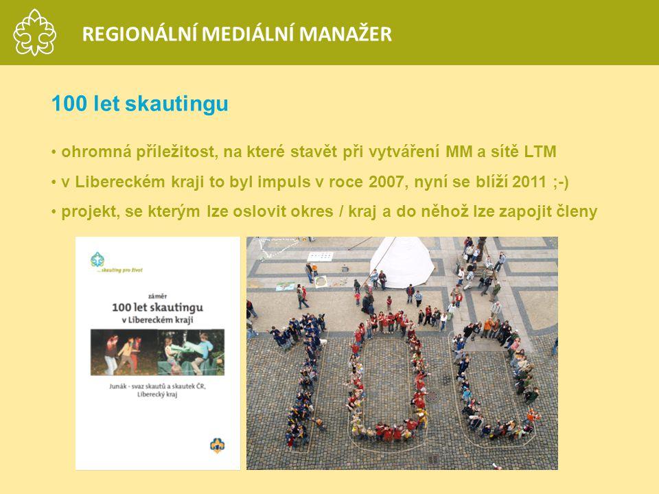 100 let skautingu ohromná příležitost, na které stavět při vytváření MM a sítě LTM v Libereckém kraji to byl impuls v roce 2007, nyní se blíží 2011 ;-