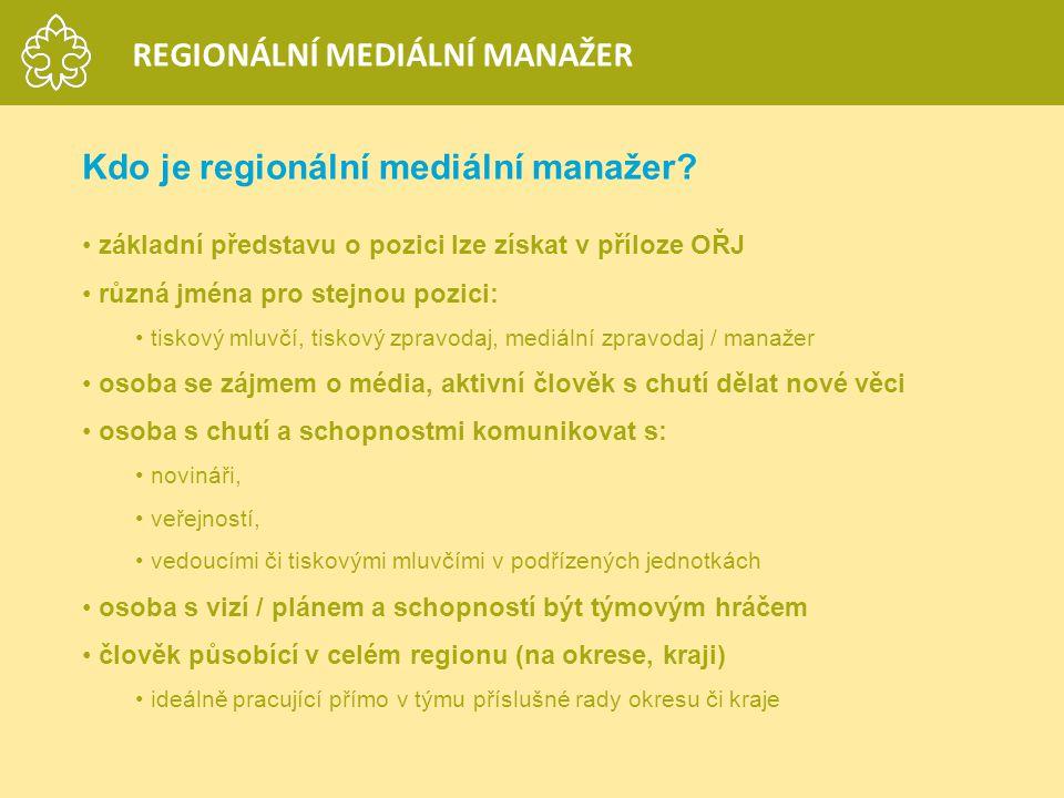 Kdo je regionální mediální manažer? základní představu o pozici lze získat v příloze OŘJ různá jména pro stejnou pozici: tiskový mluvčí, tiskový zprav