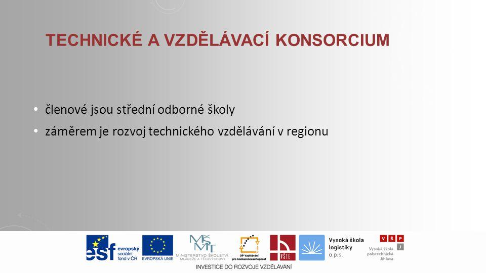 TECHNICKÉ A VZDĚLÁVACÍ KONSORCIUM členové jsou střední odborné školy záměrem je rozvoj technického vzdělávání v regionu
