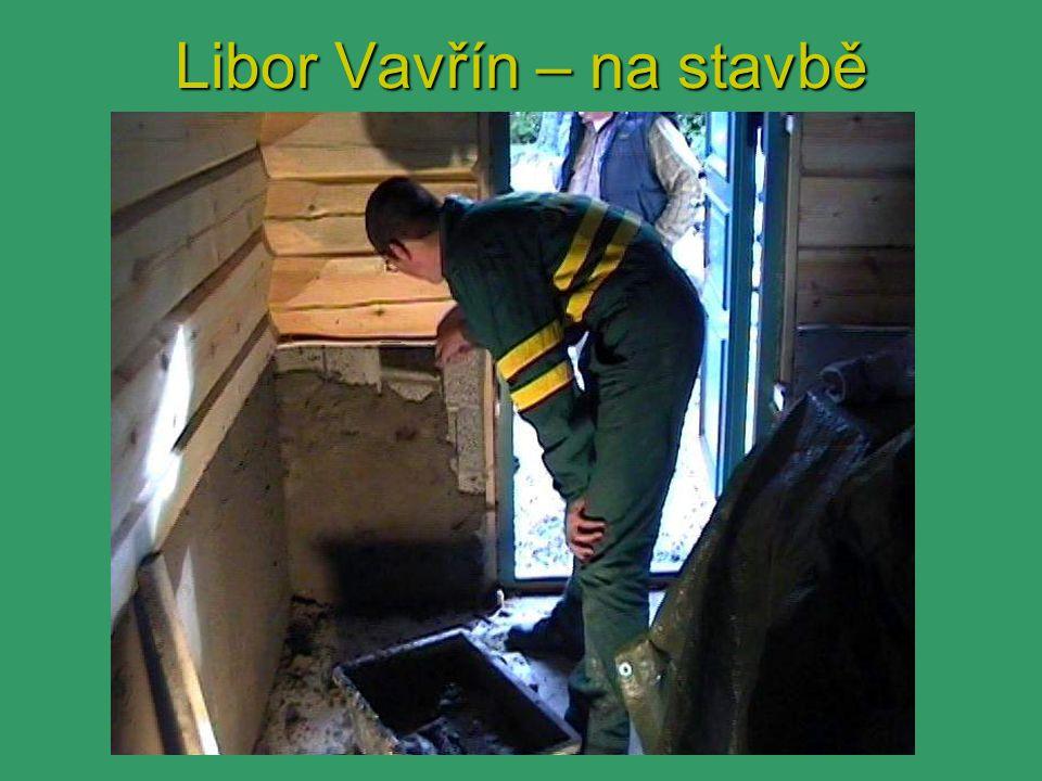 Libor Vavřín – na stavbě