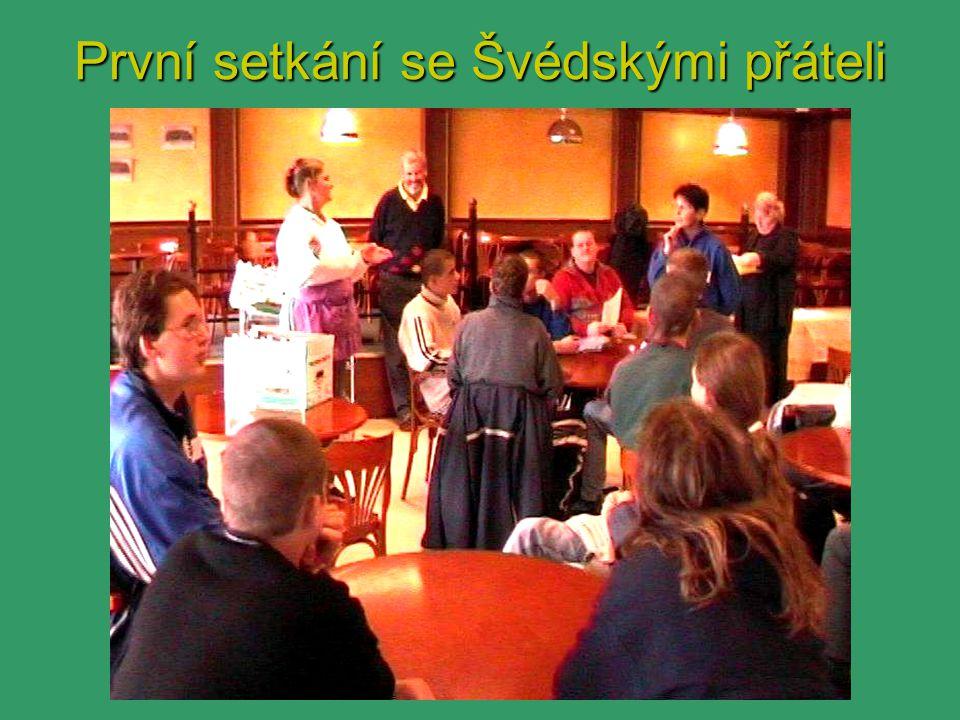 První setkání se Švédskými přáteli