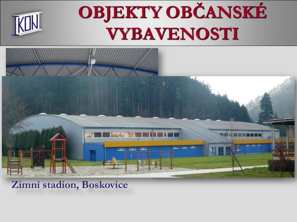OBJEKTY OBČANSKÉ VYBAVENOSTI Zimní stadion, Boskovice