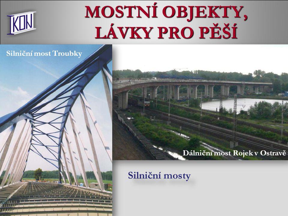 MOSTNÍ OBJEKTY, LÁVKY PRO PĚŠÍ Silniční mosty Silniční most Troubky Dálniční most Rojek v Ostravě